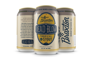 BRAXTON BREWING CO. ANNOUNCES DEAD BLOW TROPICAL STOUT COMING TO CANS