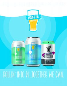 HALF FULL BREWERY ROLLS INTO RHODE ISLAND WITH MCLAUGHLIN & MORAN, UNVEILS NEW PACKAGING DESIGN OF CORE PRODUCTS