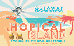 White Street Brewing Co. Announces Release of Hopical Island