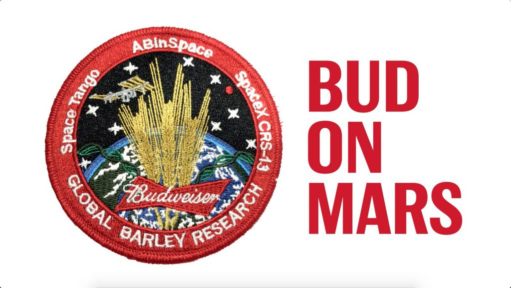 NEW YORK Budweiser Is Upholding Its Commitment To Be The First Beer On Mars By Confirming Upcoming Experiments International Space Station With