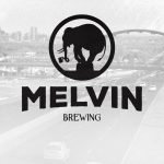 Melvin Brewing Plans to Open Additional Brewpubs in 2018