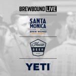 Socialize at Brewbound Live Networking Parties Presented by YETI, Santa Monica Brew Works & House Beer