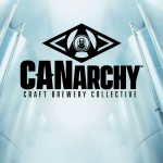 Canarchy Depletions Up 13 Percent as Craft Brewery Consortium Prepares For Launch of New Products, Rebranded Packages