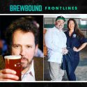 Brewbound Frontlines: Border X Owners Discuss Mujeres Brew House Plans; Heavy Seas CEO Dan Kopman Looks Back at the Past Four Months in Beer