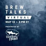 Brew Talks Returns May 13 with Leaders From Dogfish Head, Boston Beer, Lone River, Winking Lizard and More