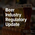 Regulatory Roundup: Beverage Alcohol Trade Groups Ask Senate Appropriations Committee to Increase TTB Funding; FDA and CDC Warn Consumers of Delta-8 THC Risks